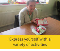 Express yourself with a  variety of activities